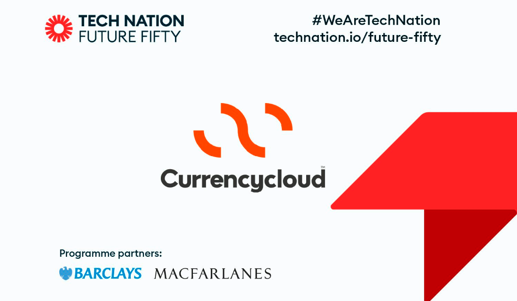 Currencycloud recognized as the UK's next powerhouse by Tech Nation's Future Fifty