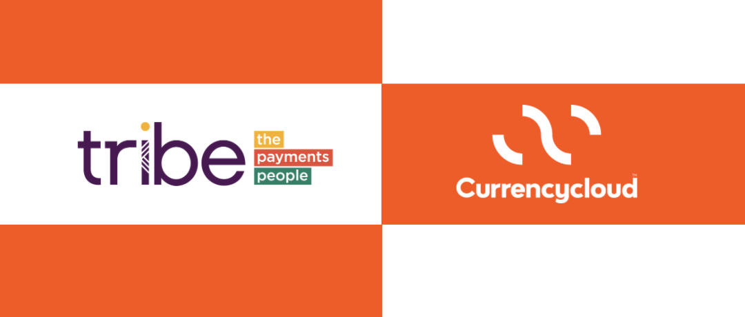 Tribe Payments and Currencycloud partner to bring new Banking-as-a-Service solution to Fintechs and digital banks