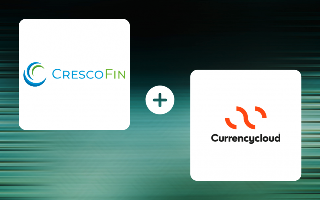 CrescoFin and Currencycloud join forces to offer seamless FX and multi-currency ewallet